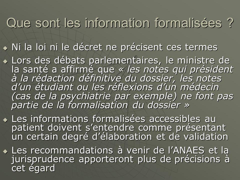 Que sont les information formalisées ? Ni la loi ni le décret ne précisent ces termes Ni la loi ni le décret ne précisent ces termes Lors des débats p