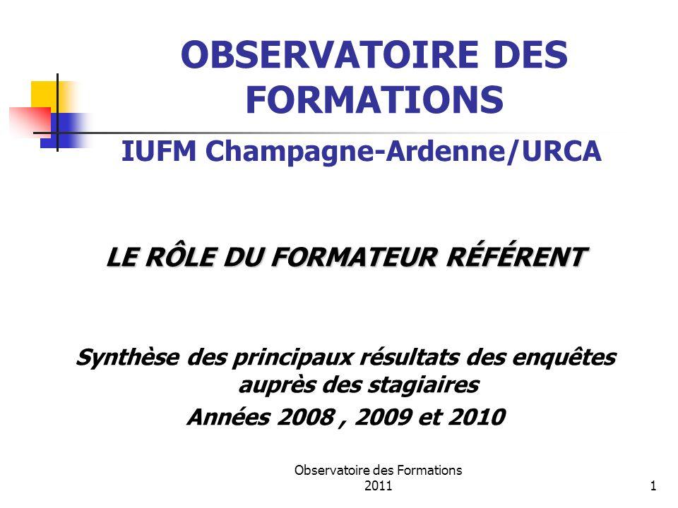 Observatoire des Formations 20111 OBSERVATOIRE DES FORMATIONS LE RÔLE DU FORMATEUR RÉFÉRENT Synthèse des principaux résultats des enquêtes auprès des