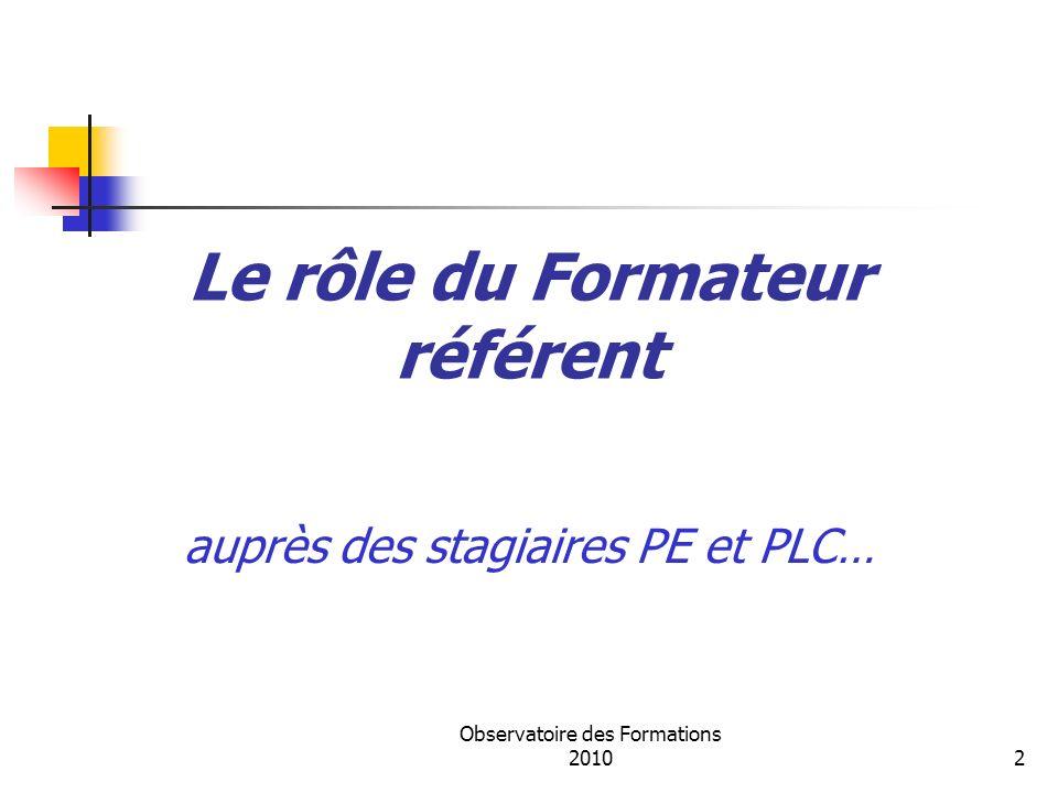 Observatoire des Formations 20102 Le rôle du Formateur référent auprès des stagiaires PE et PLC…