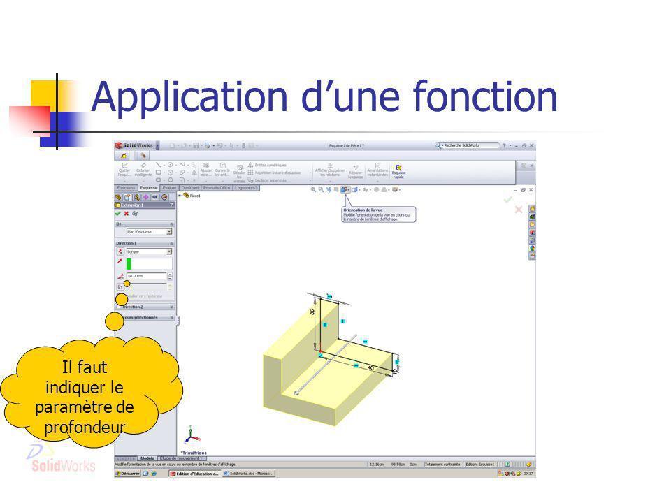 Application dune fonction Il faut indiquer le paramètre de profondeur