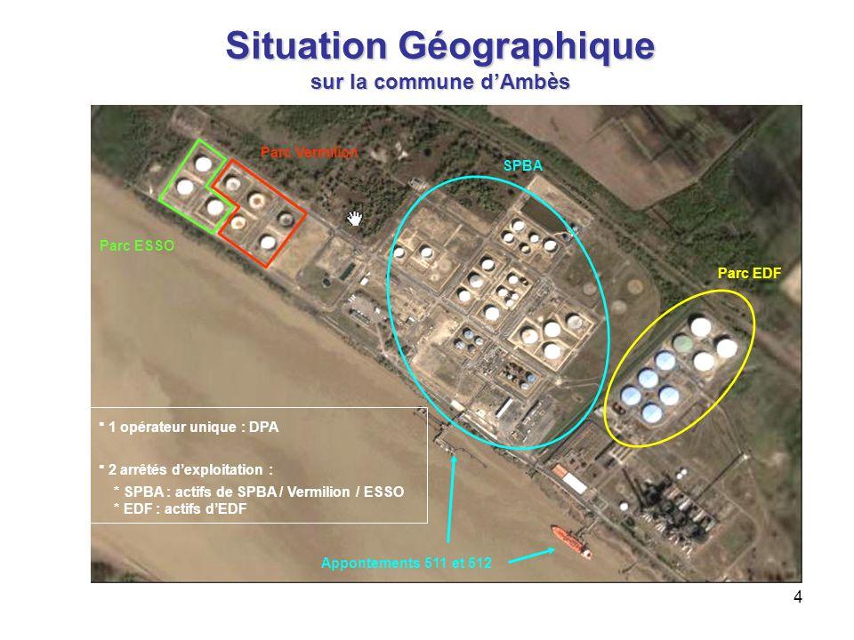 4 Situation Géographique sur la commune dAmbès SPBA Parc EDF Appontements 511 et 512 Parc ESSO Parc Vermilion 1 opérateur unique : DPA 2 arrêtés dexpl