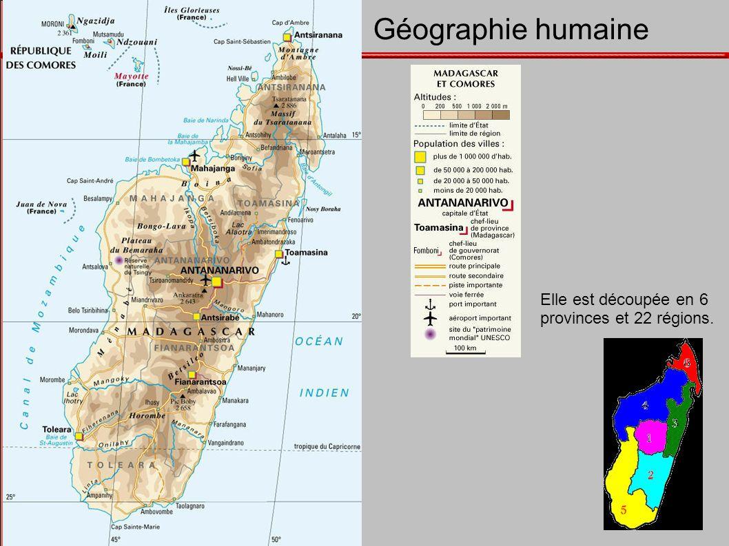 Madagascar: Géographie humaine Elle est découpée en 6 provinces et 22 régions.