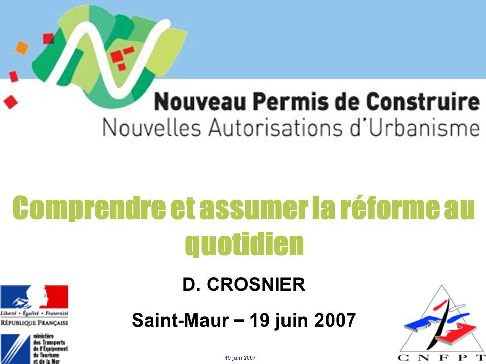 Comprendre et assumer la réforme au quotidien D. CROSNIER Saint-Maur – 19 juin 2007 19 juin 2007