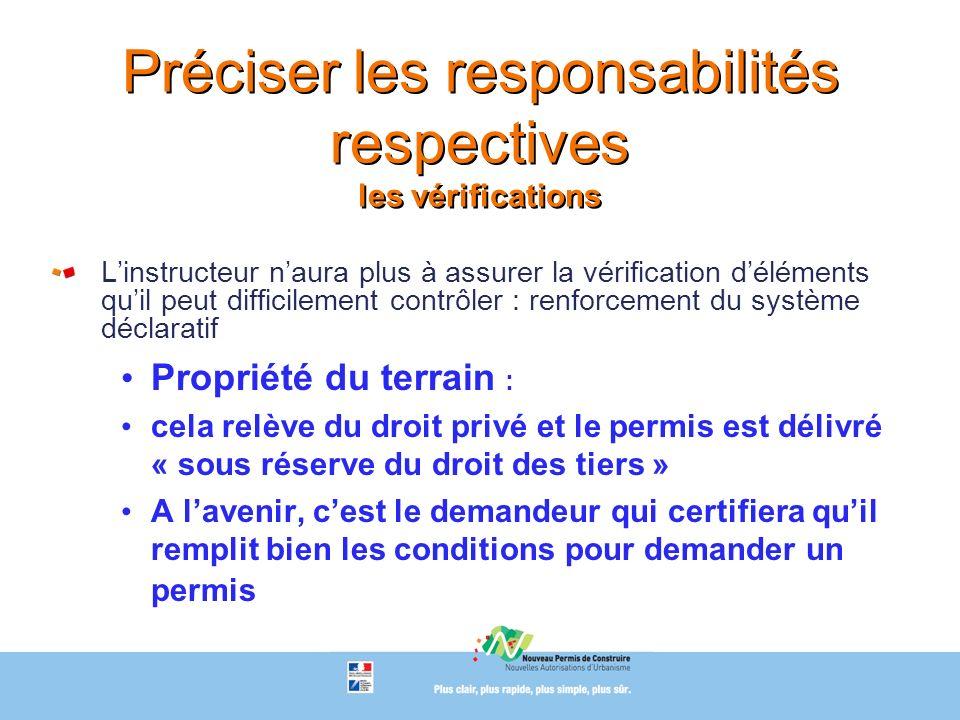 Linstructeur naura plus à assurer la vérification déléments quil peut difficilement contrôler : renforcement du système déclaratif Propriété du terrai