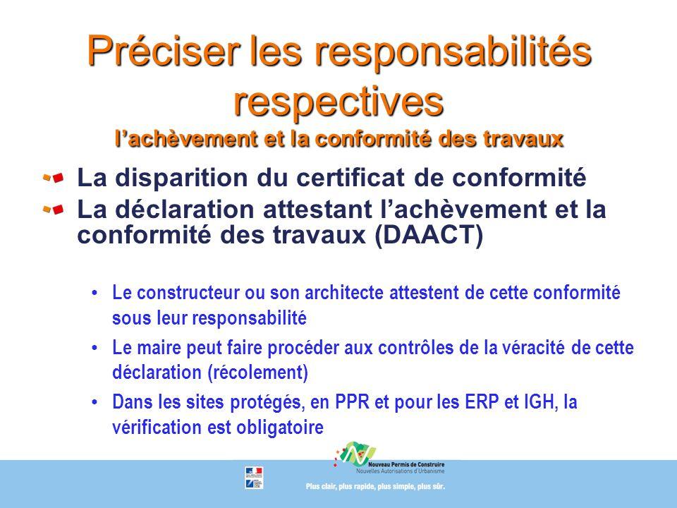 Préciser les responsabilités respectives lachèvement et la conformité des travaux La disparition du certificat de conformité La déclaration attestant