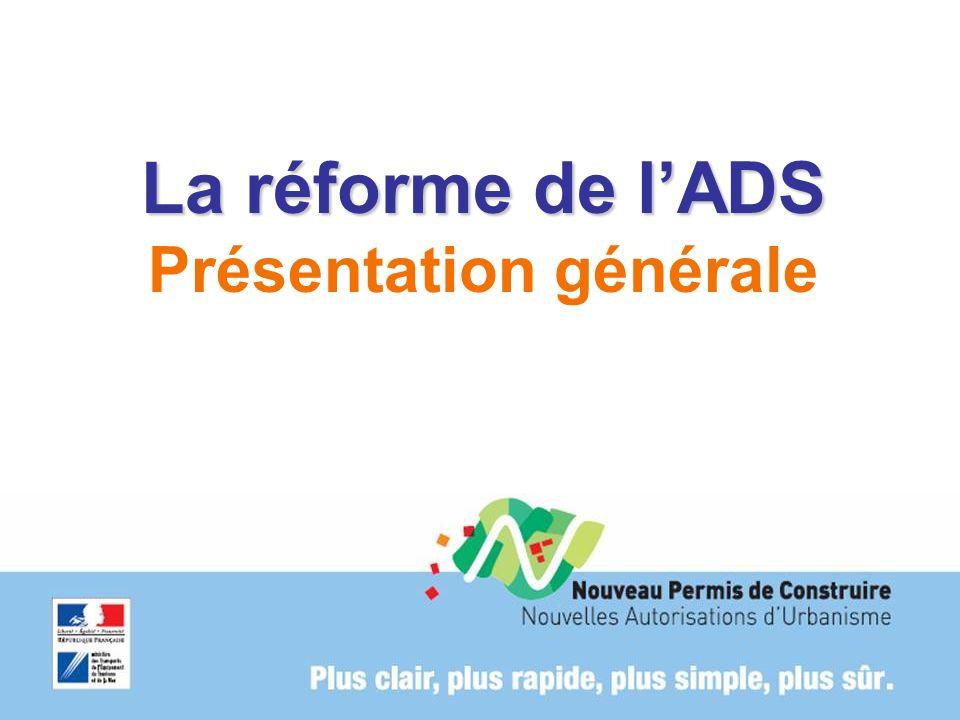 La réforme de lADS La réforme de lADS Présentation générale