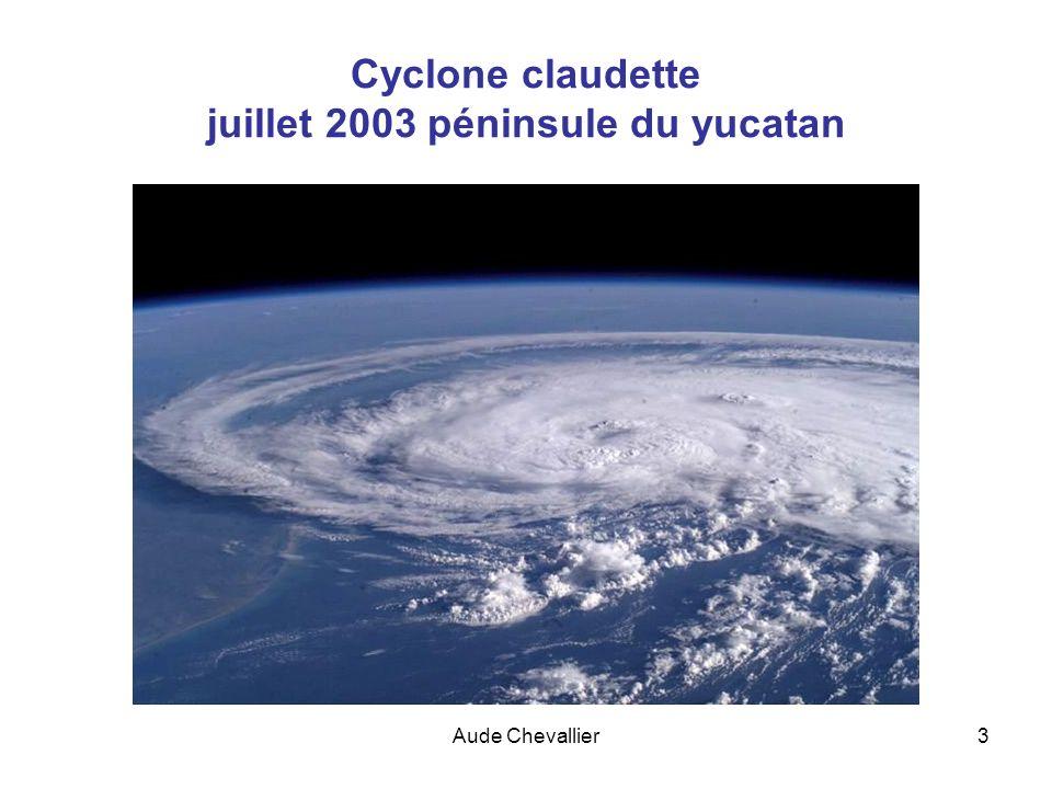 Aude Chevallier3 Cyclone claudette juillet 2003 péninsule du yucatan
