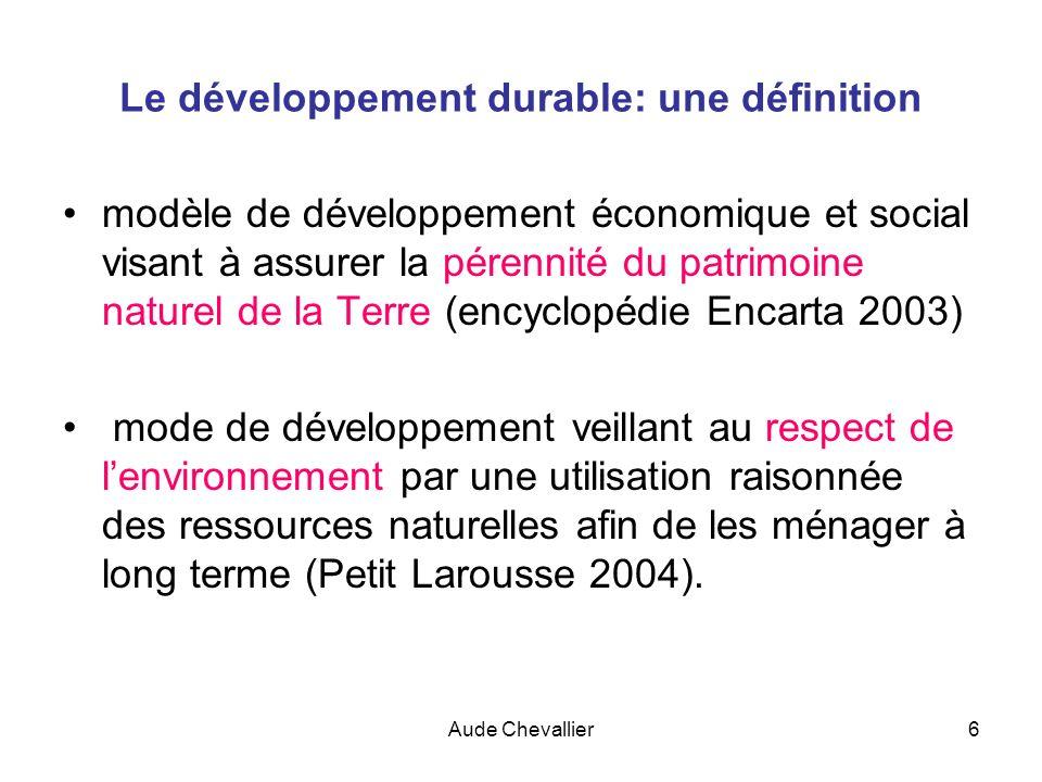 Aude Chevallier6 modèle de développement économique et social visant à assurer la pérennité du patrimoine naturel de la Terre (encyclopédie Encarta 20