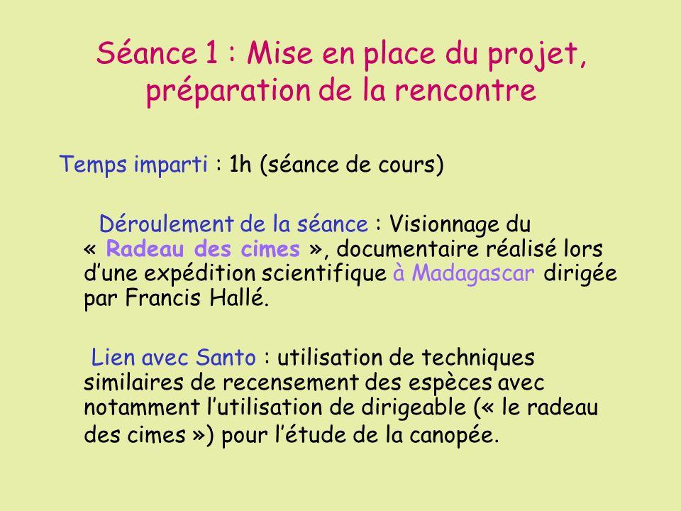 Séance 1 : Mise en place du projet, préparation de la rencontre Temps imparti : 1h (séance de cours) Déroulement de la séance : Visionnage du « Radeau