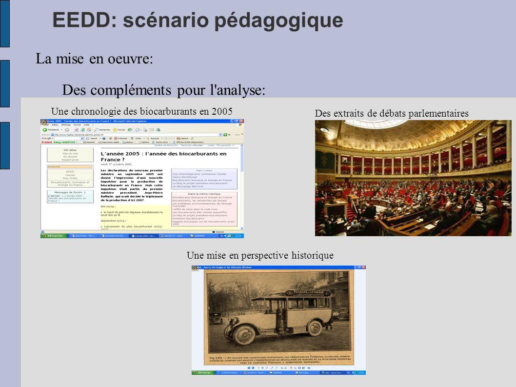EEDD: scénario pédagogique La mise en oeuvre: Des compléments pour l'analyse: Une chronologie des biocarburants en 2005 Des extraits de débats parleme