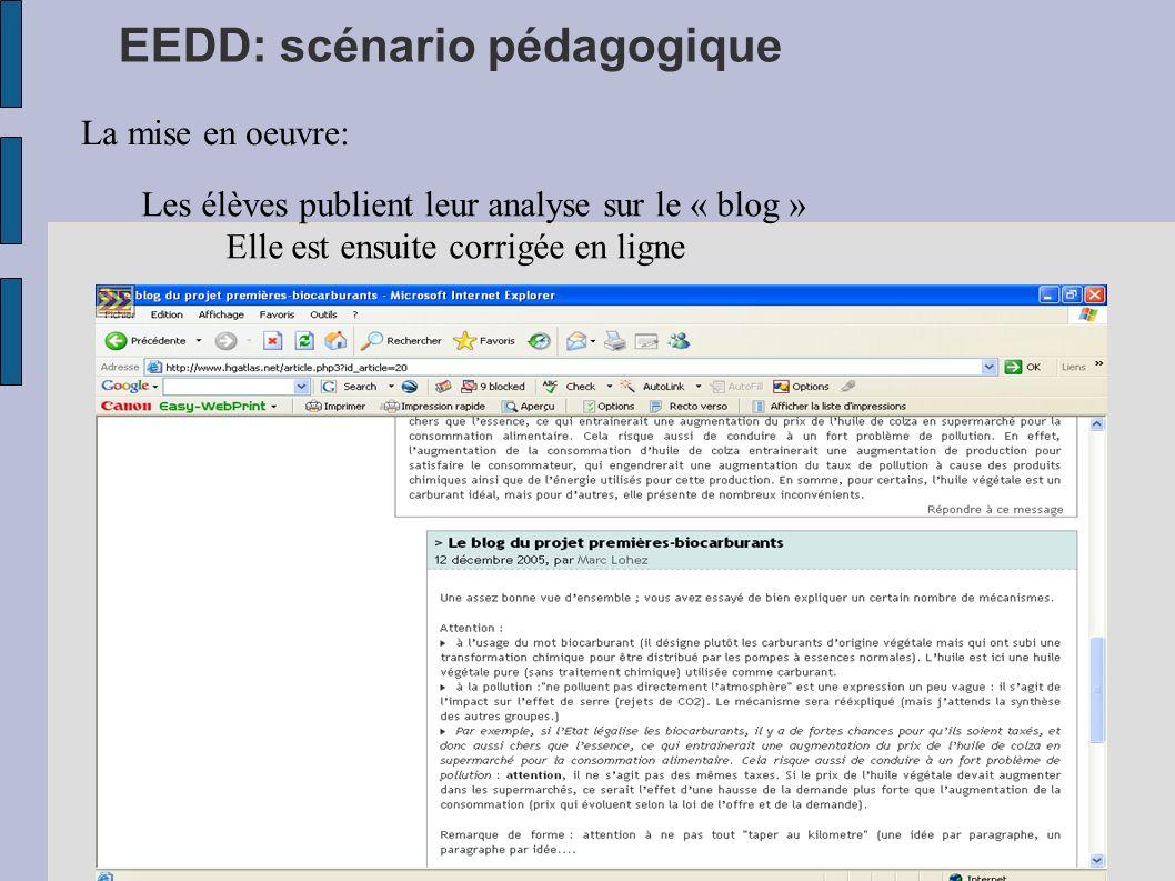 EEDD: scénario pédagogique La mise en oeuvre: Les élèves publient leur analyse sur le « blog » Elle est ensuite corrigée en ligne