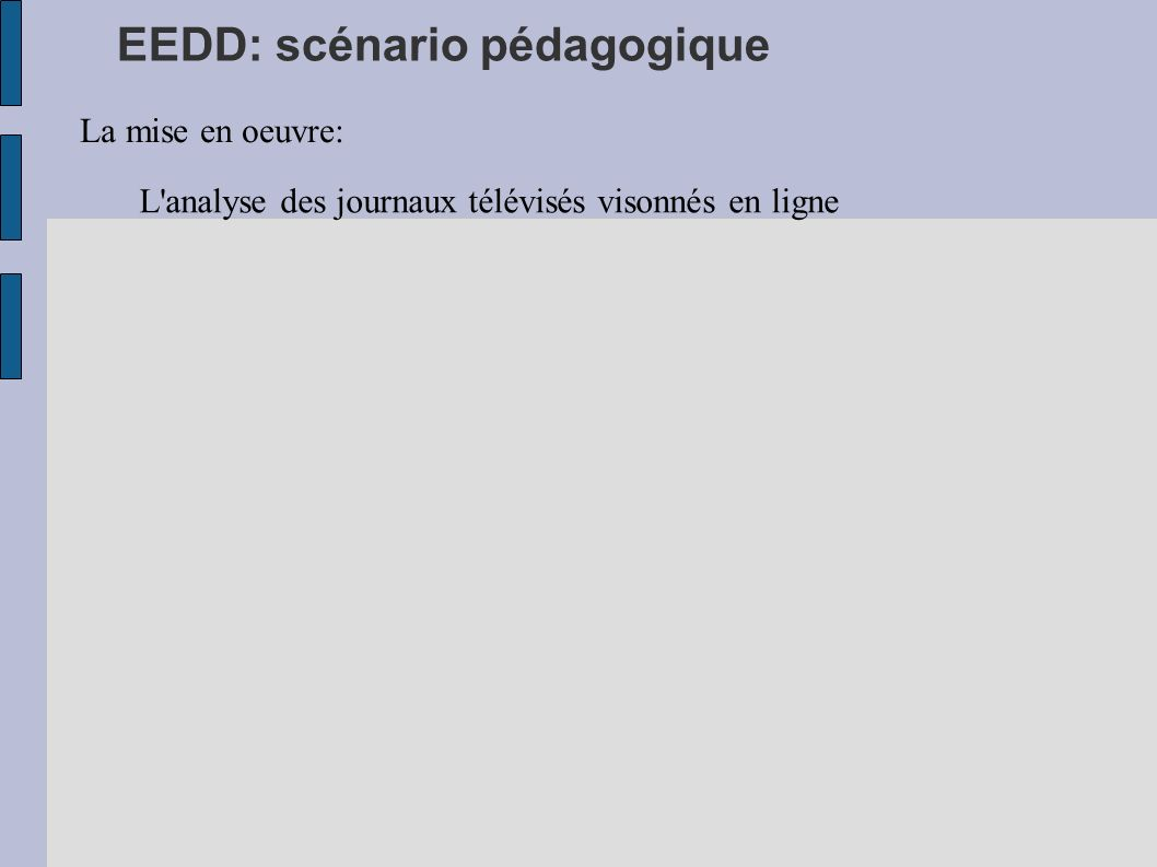 EEDD: scénario pédagogique La mise en oeuvre: L'analyse des journaux télévisés visonnés en ligne
