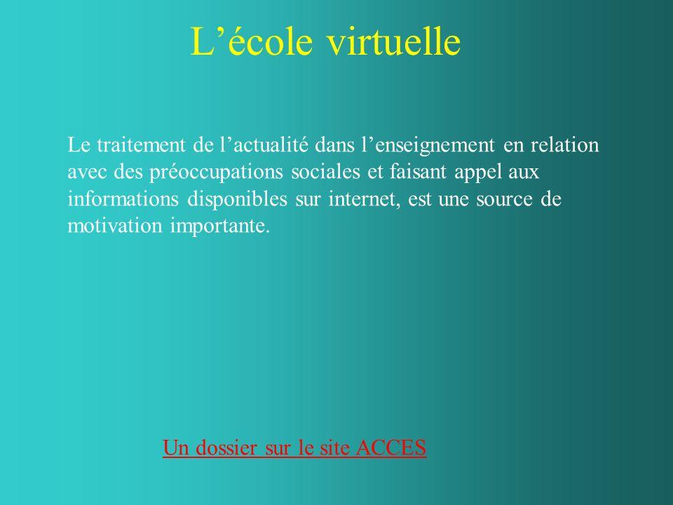 Lécole virtuelle Un dossier sur le site ACCES Le traitement de lactualité dans lenseignement en relation avec des préoccupations sociales et faisant a