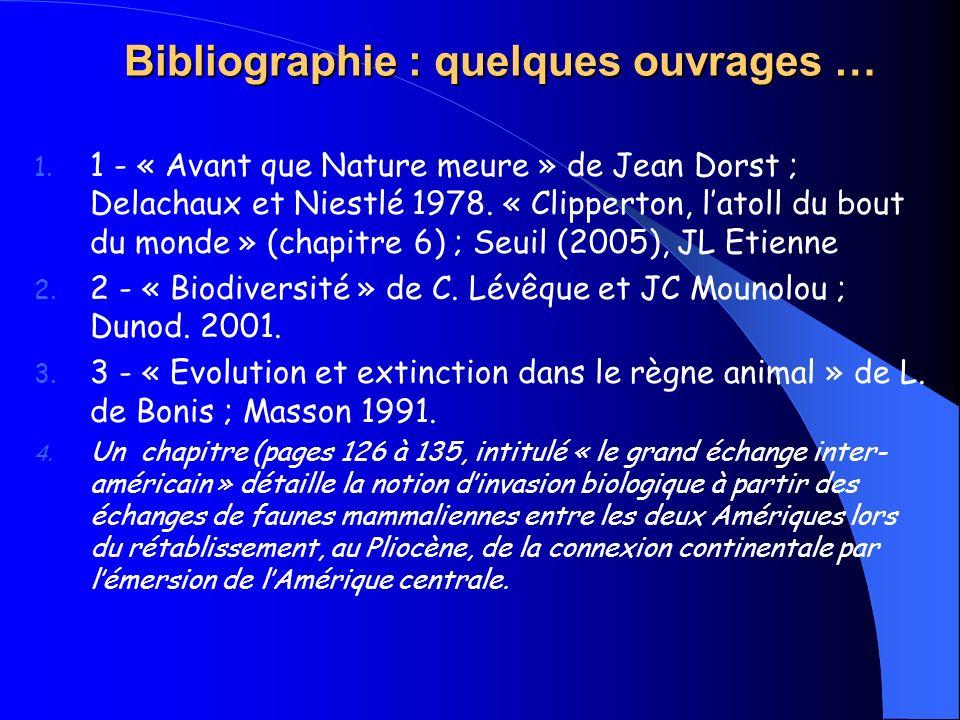 Bibliographie : quelques ouvrages … 1. 1 - « Avant que Nature meure » de Jean Dorst ; Delachaux et Niestlé 1978. « Clipperton, latoll du bout du monde