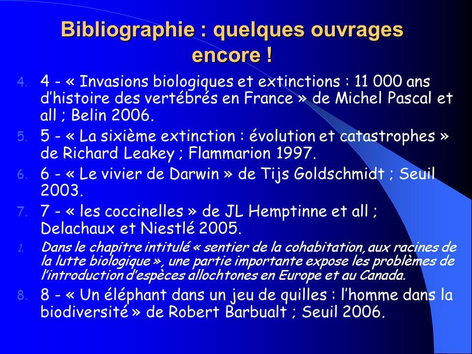 Bibliographie : quelques ouvrages encore ! 4. 4 - « Invasions biologiques et extinctions : 11 000 ans dhistoire des vertébrés en France » de Michel Pa