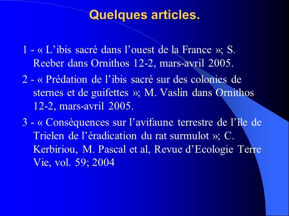 Quelques articles. 1 - « Libis sacré dans louest de la France »; S. Reeber dans Ornithos 12-2, mars-avril 2005. 2 - « Prédation de libis sacré sur des