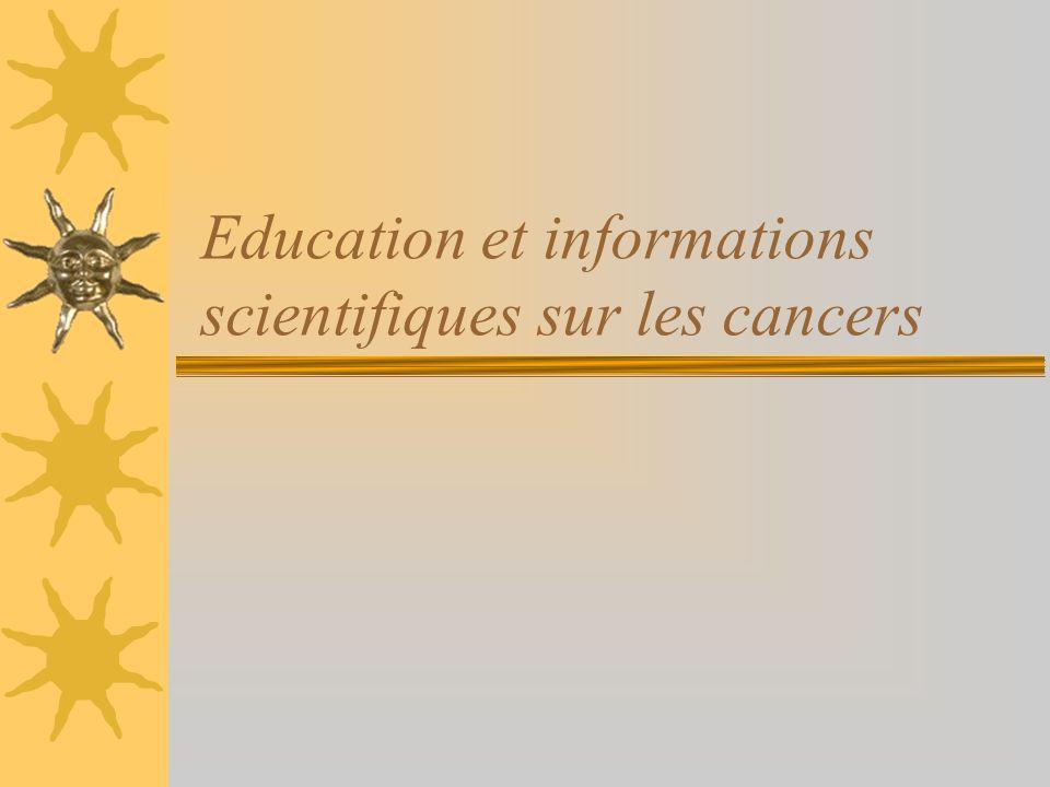 Education et informations scientifiques sur les cancers