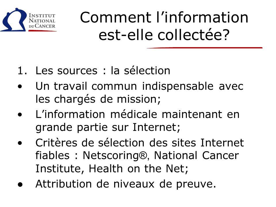Comment linformation est-elle collectée? 1.Les sources : la sélection Un travail commun indispensable avec les chargés de mission; Linformation médica