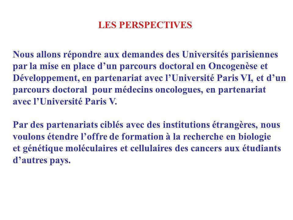 Nous allons répondre aux demandes des Universités parisiennes par la mise en place dun parcours doctoral en Oncogenèse et Développement, en partenaria