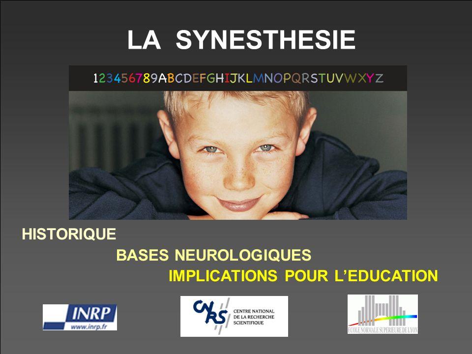 LA SYNESTHESIE HISTORIQUE BASES NEUROLOGIQUES IMPLICATIONS POUR LEDUCATION