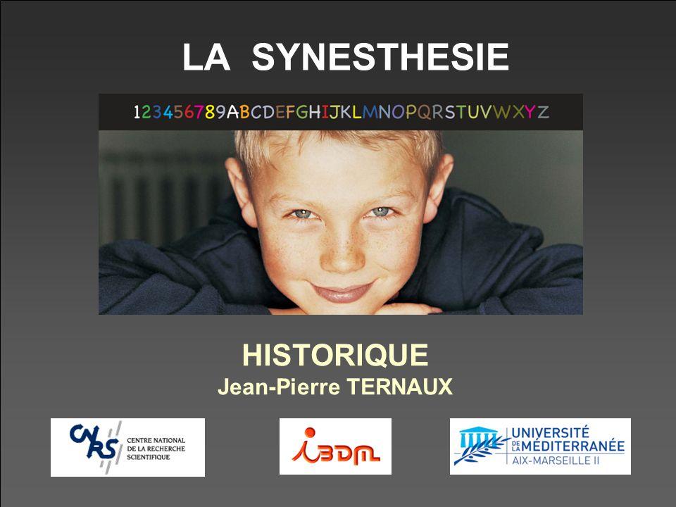 LA SYNESTHESIE HISTORIQUE Jean-Pierre TERNAUX