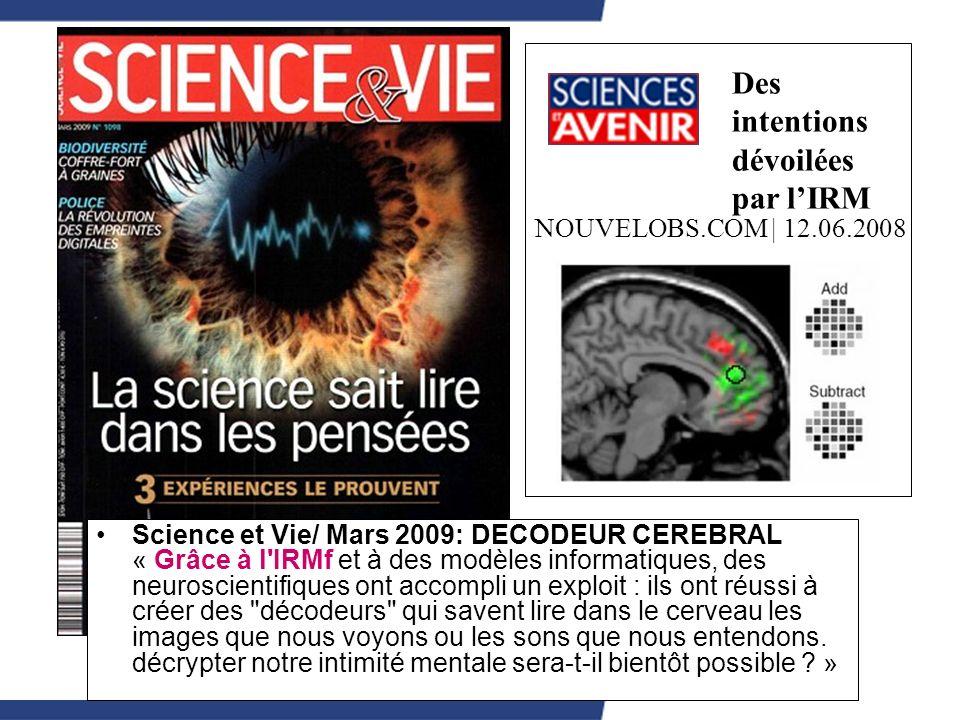 INSTITUT NATIONAL DE RECHERCHE PÉDAGOGIQUE Science et Vie/ Mars 2009: DECODEUR CEREBRAL « Grâce à l'IRMf et à des modèles informatiques, des neuroscie