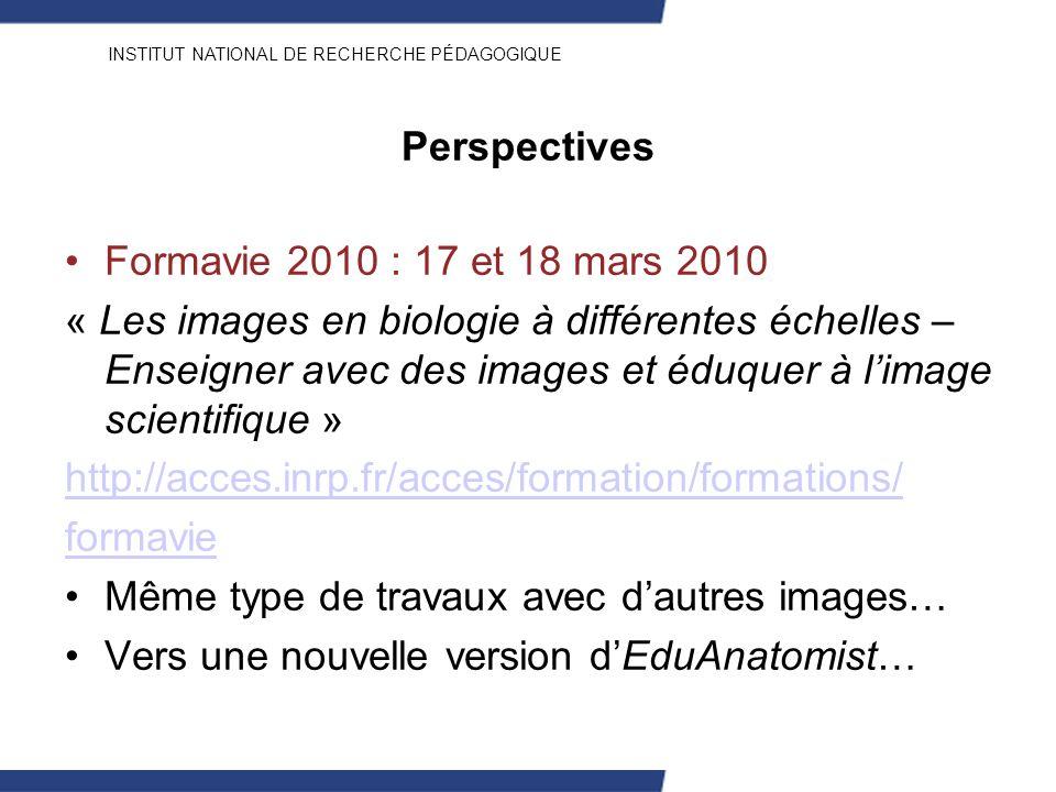 INSTITUT NATIONAL DE RECHERCHE PÉDAGOGIQUE Perspectives Formavie 2010 : 17 et 18 mars 2010 « Les images en biologie à différentes échelles – Enseigner