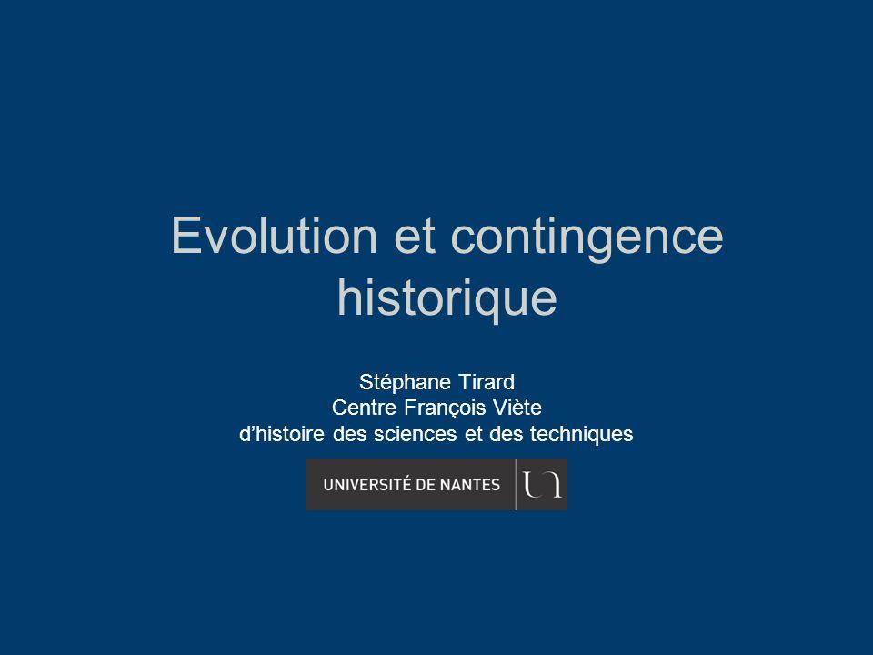 Evolution et contingence historique Stéphane Tirard Centre François Viète dhistoire des sciences et des techniques
