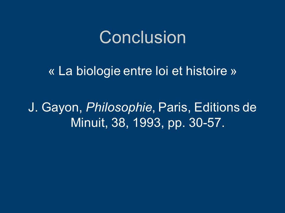 Conclusion « La biologie entre loi et histoire » J. Gayon, Philosophie, Paris, Editions de Minuit, 38, 1993, pp. 30-57.
