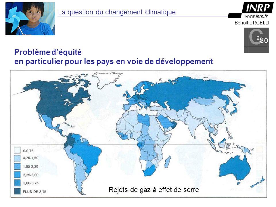 Benoît URGELLI La question du changement climatique Problème déquité en particulier pour les pays en voie de développement Rejets de gaz à effet de serre