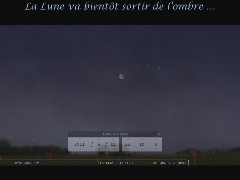 La Lune va bientôt sortir de lombre …
