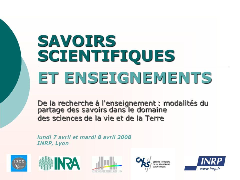 SAVOIRS SCIENTIFIQUES ET ENSEIGNEMENTS De la recherche à l'enseignement : modalités du partage des savoirs dans le domaine des sciences de la vie et d