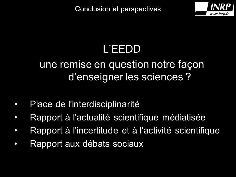 Conclusion et perspectives LEEDD une remise en question notre façon denseigner les sciences .