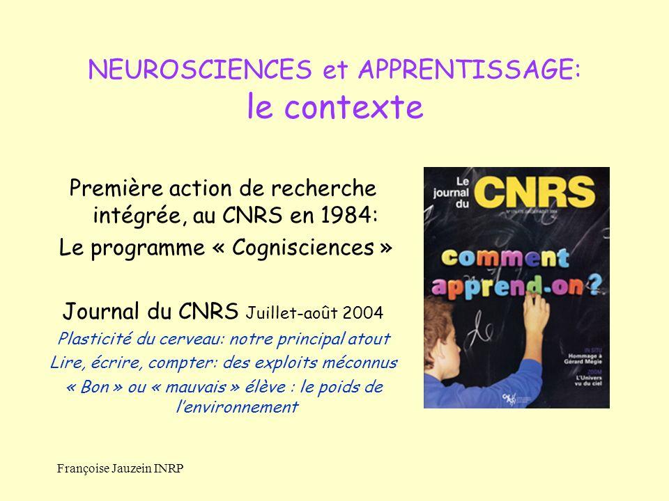 Françoise Jauzein INRP Première action de recherche intégrée, au CNRS en 1984: Le programme « Cognisciences » Journal du CNRS Juillet-août 2004 Plasti