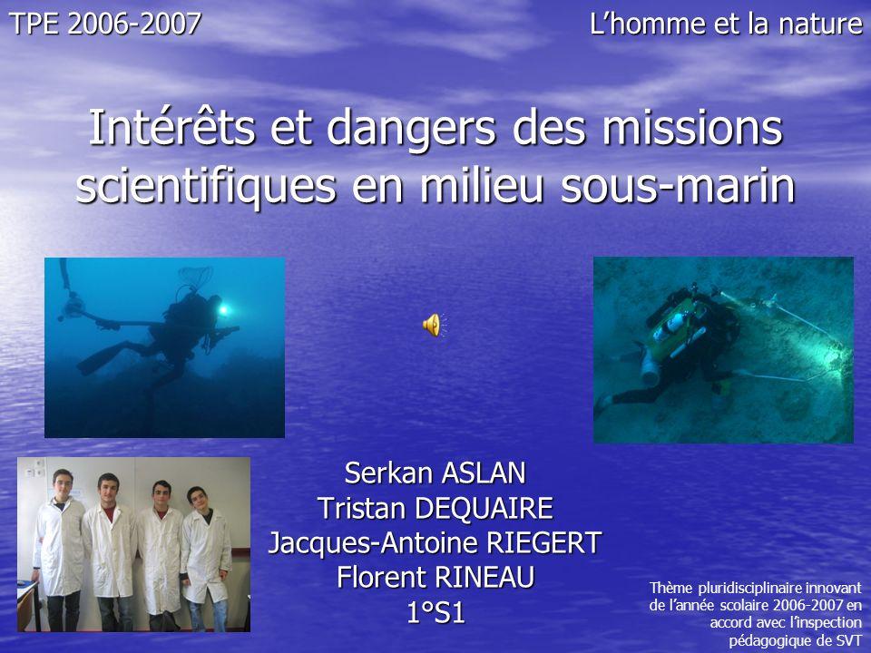 Dangers pour lhomme EXPÉRIENCE EN MILIEU NATUREL Intérêts et dangers des missions scientifiques en milieu sous-marin Carrière des Fresnais 5m 3m Surface La pression augmente dun bar tous les 10m.