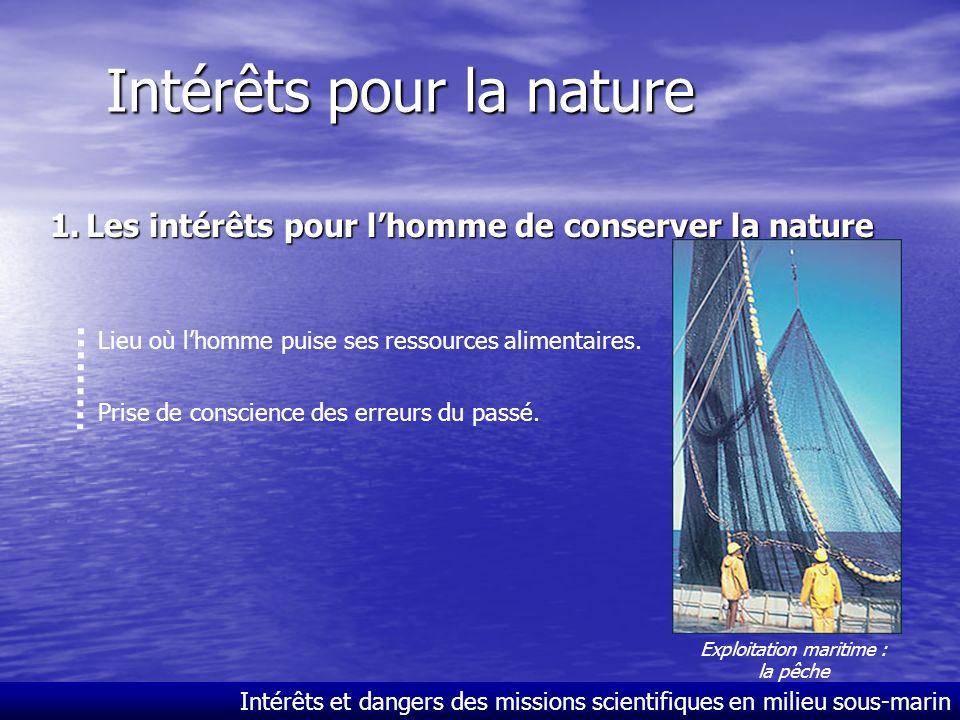Intérêts pour lhomme Les 8 apports de la mission Santo 2006 : 1)Compréhension globale des écosystèmes coralliens 2)Description de la diversité marine