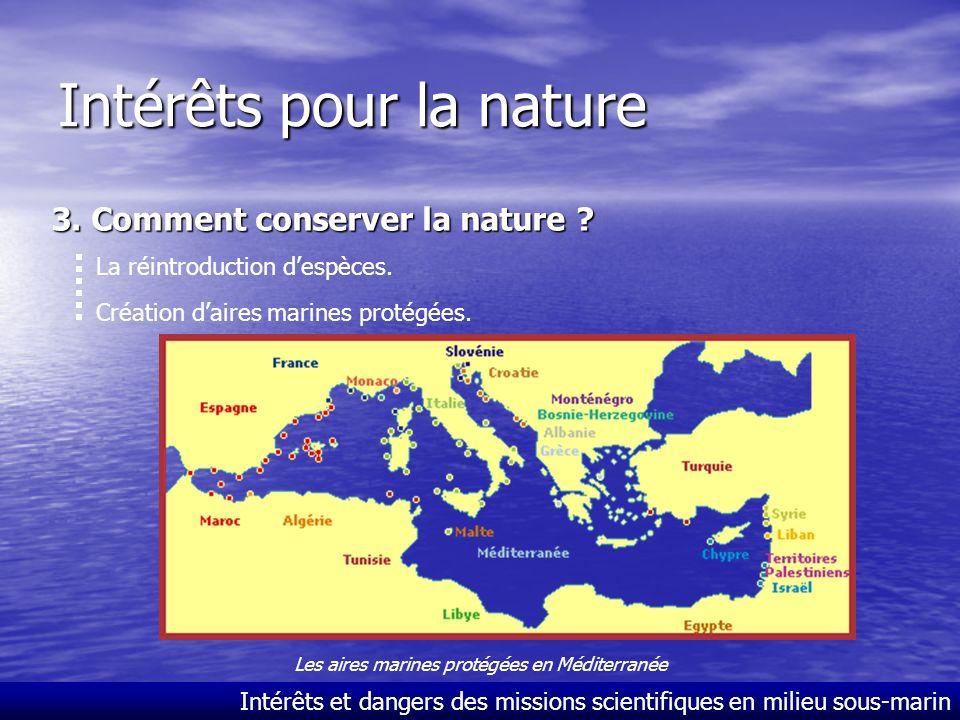 Intérêts et dangers des missions scientifiques en milieu sous-marin Intérêts pour la nature 2. Les intérêts des missions scientifiques Constat de l'év