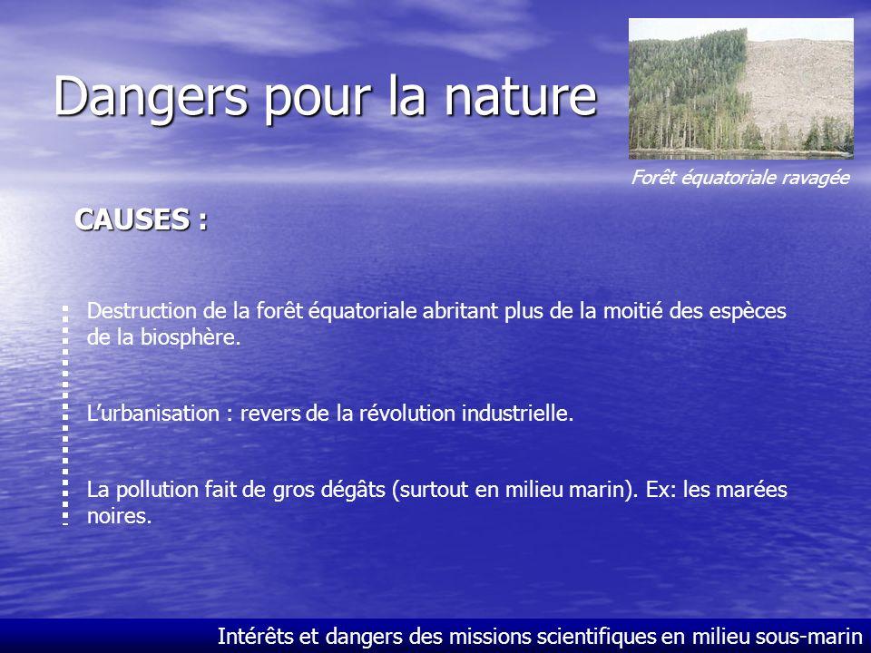 Intérêts et dangers des missions scientifiques en milieu sous-marin Dangers pour la nature Évolution de la biodiversité par 5 crises biologiques Les 5