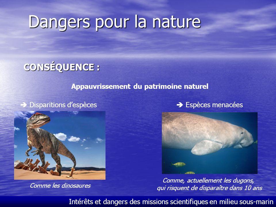Intérêts et dangers des missions scientifiques en milieu sous-marin Dangers pour la nature CAUSES : Destruction de la forêt équatoriale abritant plus