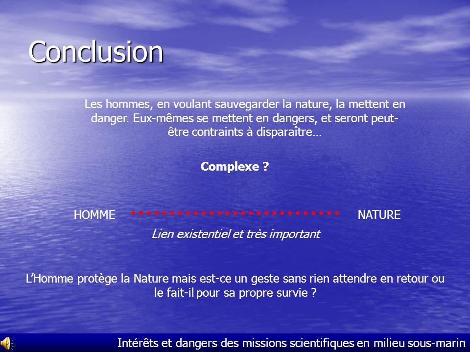 Intérêts et dangers des missions scientifiques en milieu sous-marin Dangers pour la nature SCHÉMA BILAN : Activité tectonique variable de la planète T