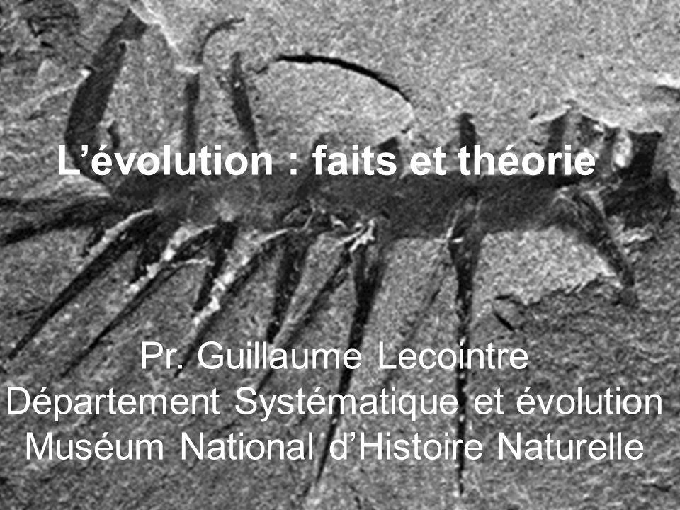 Pr. Guillaume Lecointre Département Systématique et évolution Muséum National dHistoire Naturelle Lévolution : faits et théorie