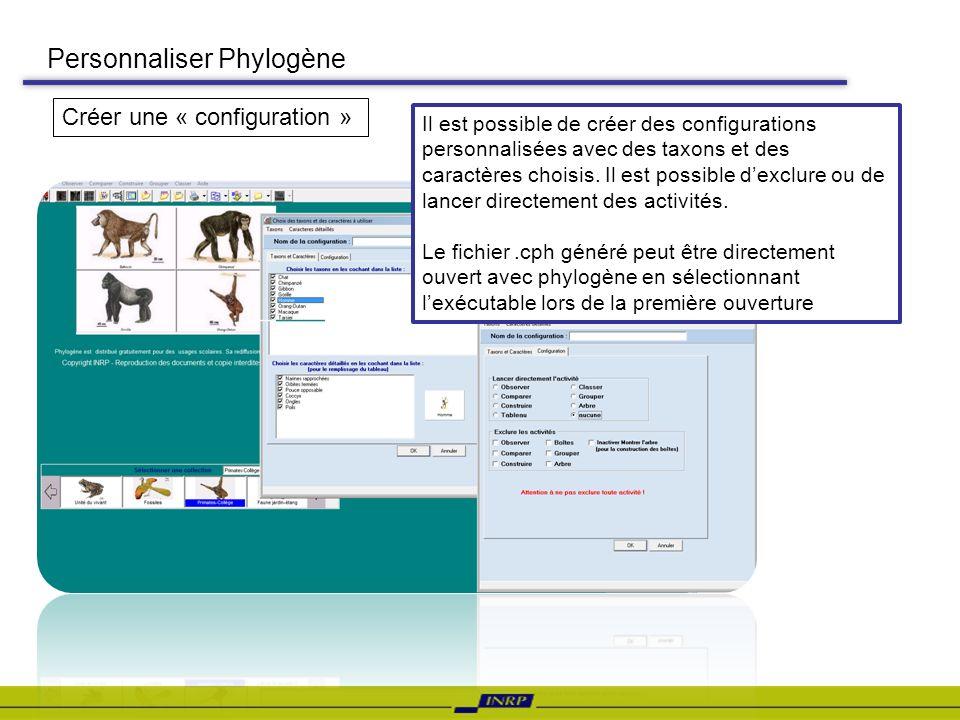 Personnaliser Phylogène Créer une « configuration » Il est possible de créer des configurations personnalisées avec des taxons et des caractères chois