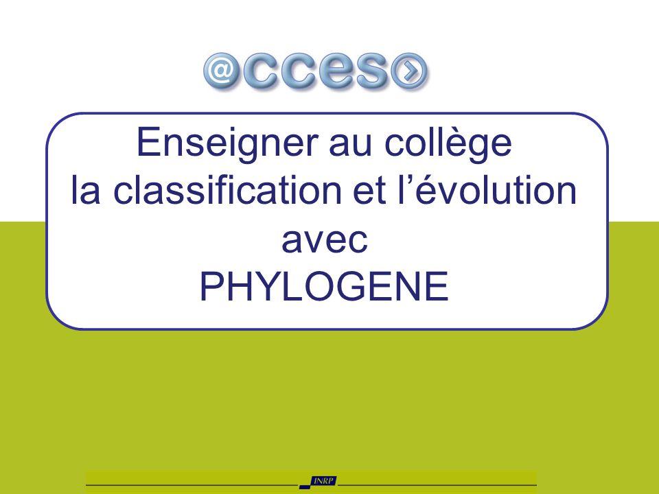 Enseigner au collège la classification et lévolution avec PHYLOGENE