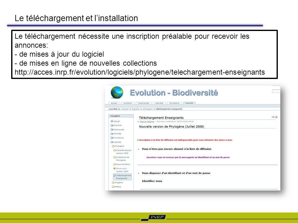 Le téléchargement et linstallation Le téléchargement nécessite une inscription préalable pour recevoir les annonces: - de mises à jour du logiciel - d