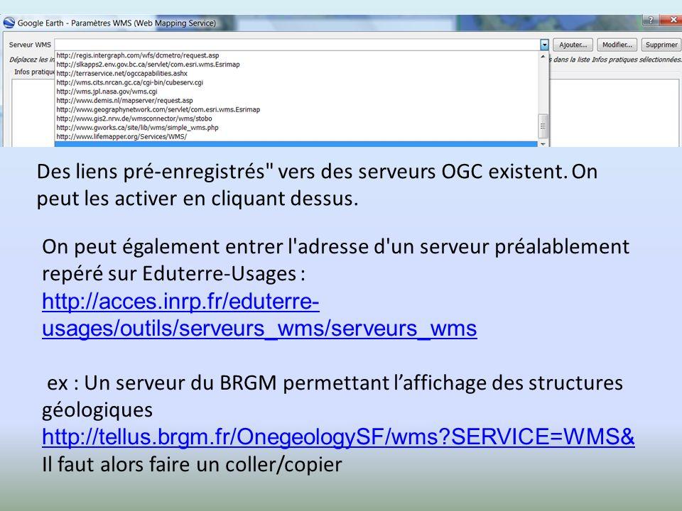 Cliquer sur Ajouter , puis entrer l adresse du serveur http://tellus.brgm.fr/OnegeologySF/wms?SERVICE=WMS& Choisir dans la liste proposée la carte que l on souhaite superposer BRGM_1M_ FR_ structures Puis Ajouter - Appliquer - OK