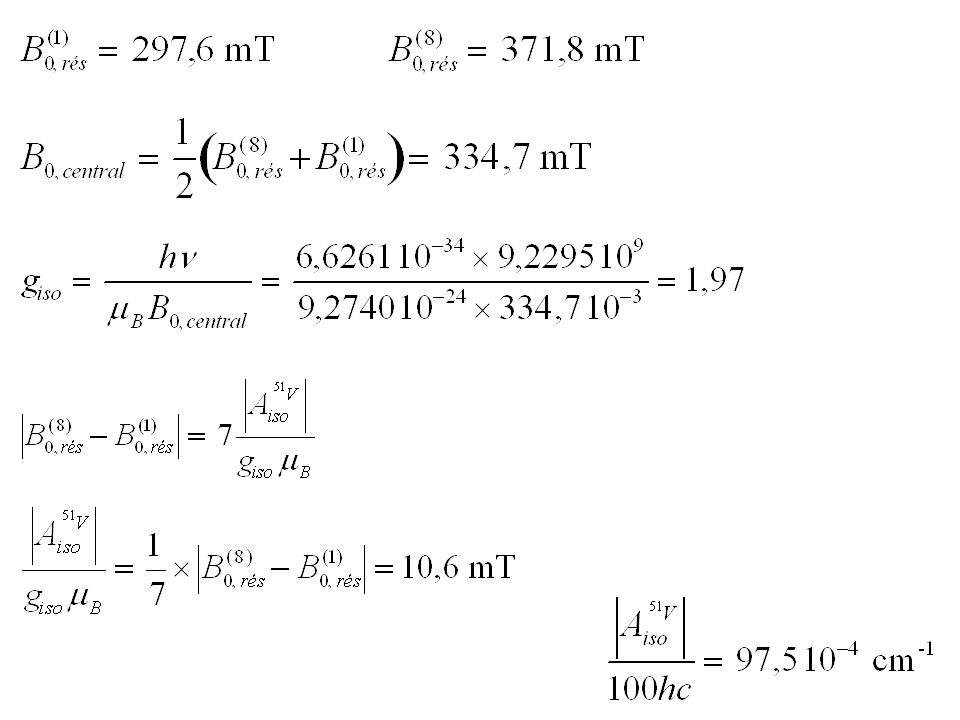 O OH 2 51 V (I=7/2) : 8 raies Solution fluide g iso = 1,97 |A iso | 100hc = 97,5 10 –4 cm –1