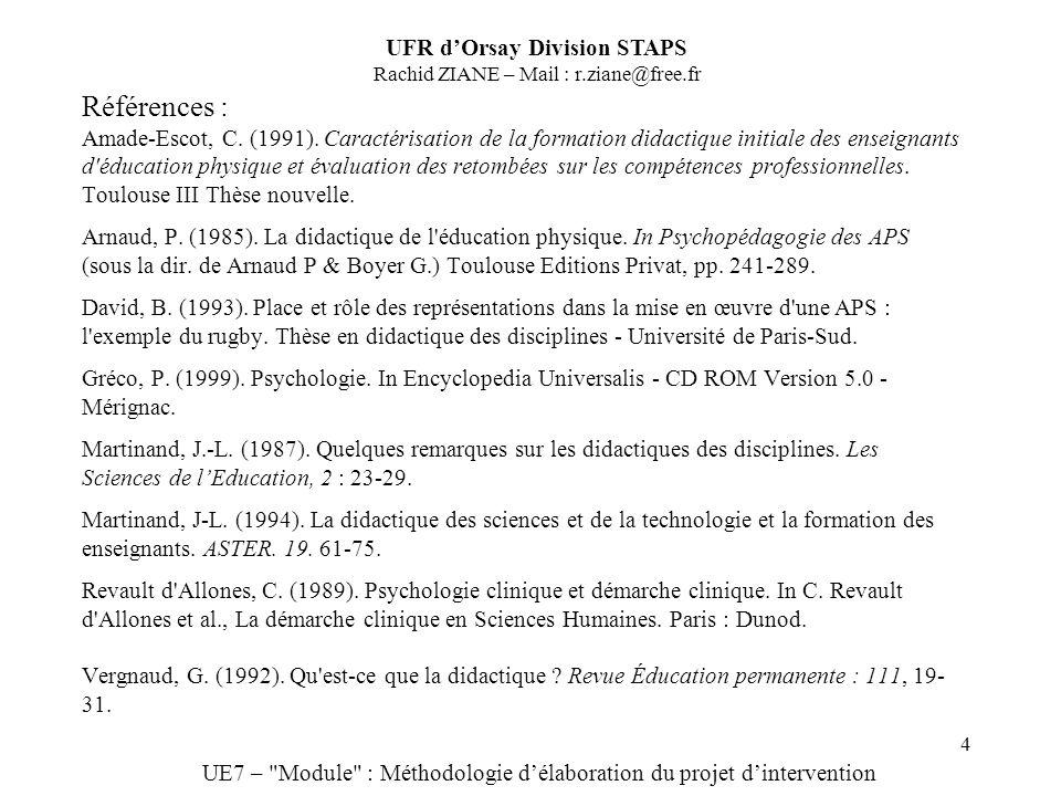 4 Références : Amade-Escot, C. (1991). Caractérisation de la formation didactique initiale des enseignants d'éducation physique et évaluation des reto