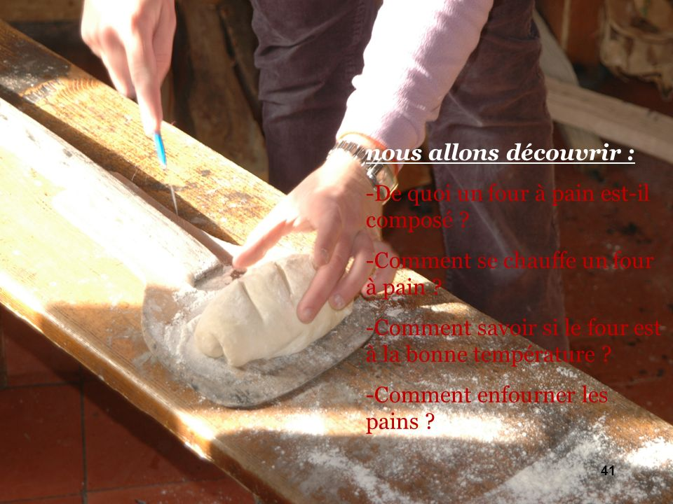nous allons découvrir : -De quoi un four à pain est-il composé .
