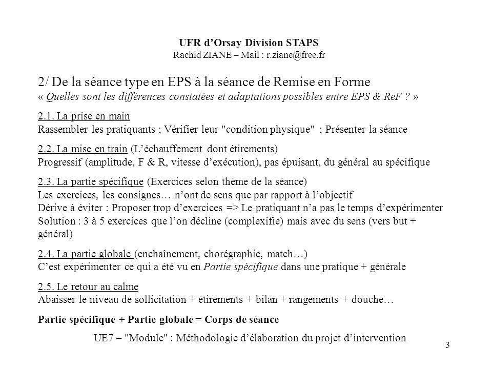 3 2/ De la séance type en EPS à la séance de Remise en Forme « Quelles sont les différences constatées et adaptations possibles entre EPS & ReF ? » 2.