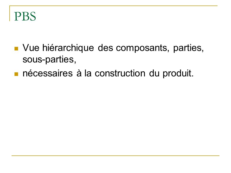 PBS Vue hiérarchique des composants, parties, sous-parties, nécessaires à la construction du produit.